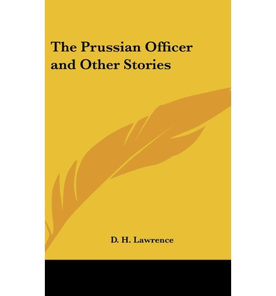 """""""The Prussian Officer"""" by D.H. Lawrence"""