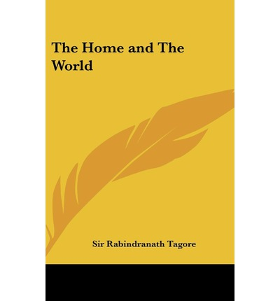 the home and the world sir rabindranath tagore
