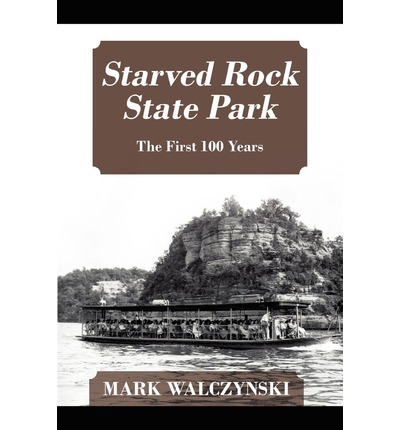 Trouver Starved Rock State Park : The First 100 Years in French MOBI