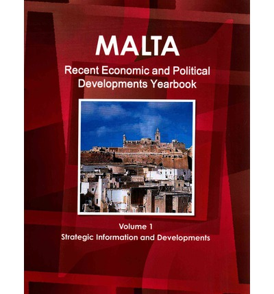 Free ebook download store Malta Recent Economic and Political Developments Yearbook PDF PDB 1433063506