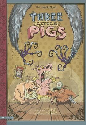 The Three Little Pigs : The Graphic Novel