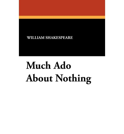 the mix in sources for the plot in much ado about nothing by william shakespeare