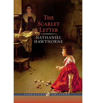 The Scarlet Letter, by Nathaniel Hawthorne