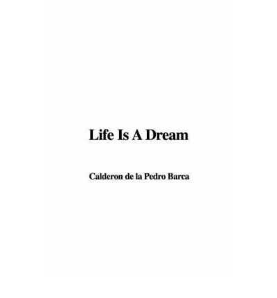Life Is a Dream Critical Essays