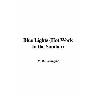 Blue Lights (Hot Work in the Soudan)