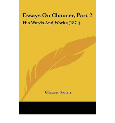 chauser essays Essay writing guide learn the art of brilliant essay writing with help from our teachers learn more.