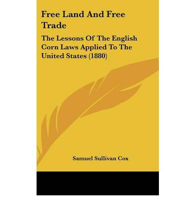 Free land and free trade samuel sullivan cox 9781436896757 for States with free land