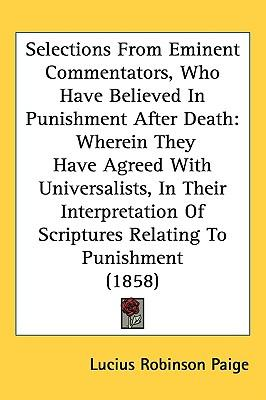 Selections From Eminent Commentators, Who Have Believed In Punishment After Death