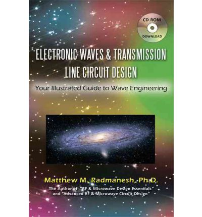 Electronic Waves & Transmission Line Circuit Design : Your Illustrated Guide to Wave Engineering