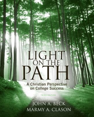 Light on the Path : A Christian Perspective on College Success