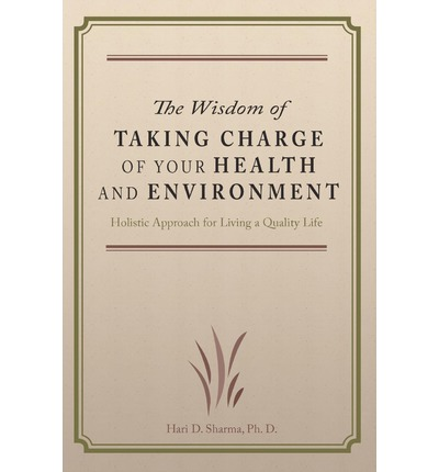 The Wisdom of Taking Charge of Your Health and Environment