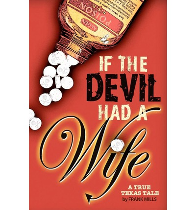 If the Devil Had a Wife : A True Texas Tale