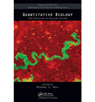 Quantitative Biology : From Molecular to Cellular Systems