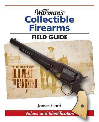Warman's Collectible Firearms Field Guide