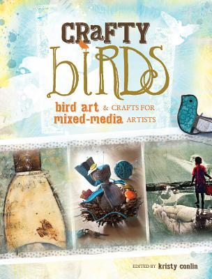 Crafty Birds: Bird Art & Crafts for Mixed Media Artists  Paperback   Mar 29, ...