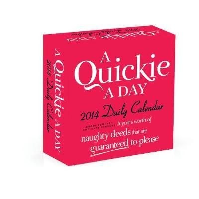 Download free pdf files of books A Quickie a Day 2014 Daily Calendar : A Years Worth of Naughty Deeds That are Guaranteed to Please 9781440565045 ePub by Bobbi Dempsey, Kate Stevens