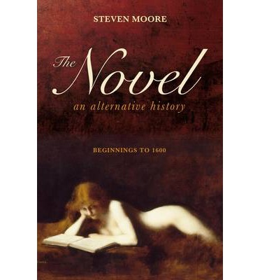 The Novel: An Alternative History