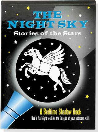 Bedtime Shadow Book: The Night Sky: Stories of the Stars