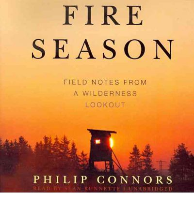 Fire Season : Field Notes from a Wilderness Lookout
