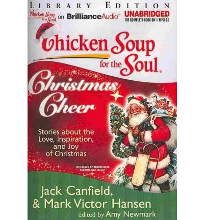 Chicken Soup for the Soul: Christmas Cheer : 101 Stories about the ...
