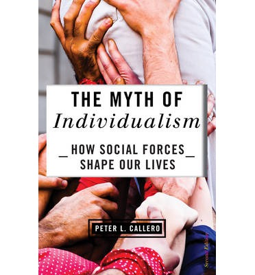 the myth of individualism Individualism also promotes competition in the labor market as workers want to maximize their private benefits and switch jobs when offered higher wages and benefits ( callero, 2017.