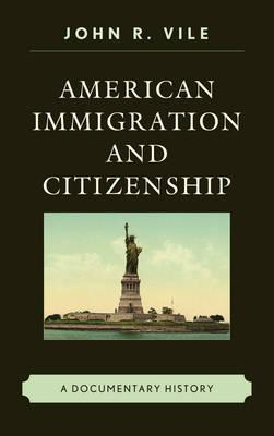 American Immigration and Citizenship : A Documentary History