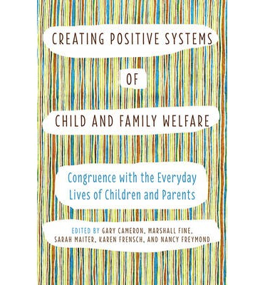 Creating Positive Systems of Child and Family Welfare