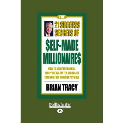21 success secrets of self made millionaires The 21 success secrets of self-made millionaires: how to achieve financial independence faster and easier than you ever thought possible.