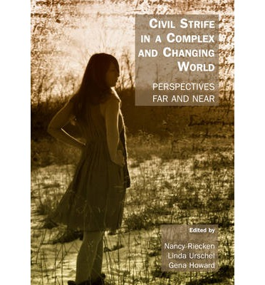 Civil Strife in a Complex and Changing World : Perspectives Far and Near