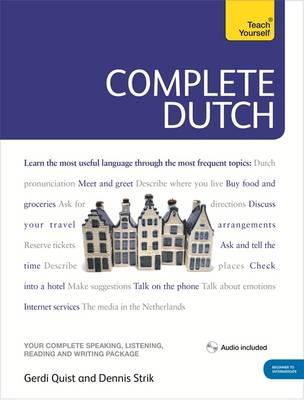Complete Dutch Beginner to Intermediate Book and Audio Course : Learn to Read, Write, Speak and Understand a New Language with Teach Yourself