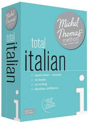 Total Italian (Learn Italian with the Michel Thomas Method)