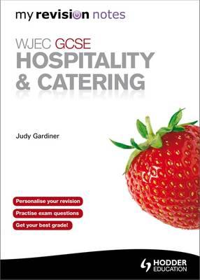 WJEC GCSE Hospitality & Catering: My Revision Notes