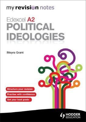 My Revision Notes: Edexcel A2 Political Ideologies