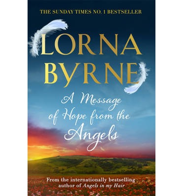 A Message of Hope from the Angels : The Sunday Times No. 1 Bestseller