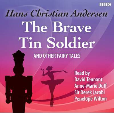 The Brave Tin Soldier and Other Fairy Tales