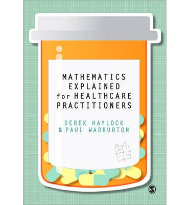 Mathematics Explained for Health Care Practitioners