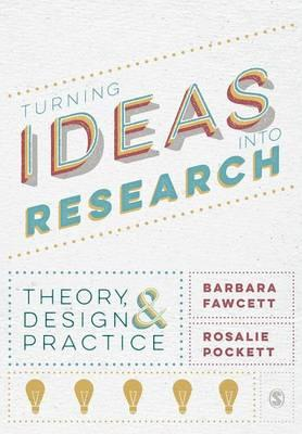 Turning Ideas Into Research Theory Design And Practice