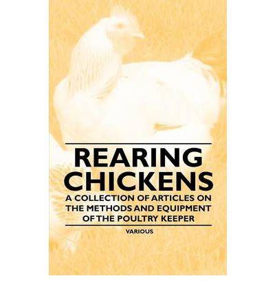 poultry rearing The importance of poultry in our lives michael j darre, ph part of the basics of keeping and rearing poultry is knowing some of the basic terminology associated.