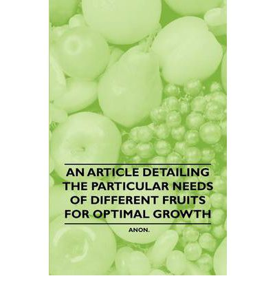 An Article Detailing the Particular Needs of Different Fruits for Optimal Growth
