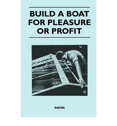 Build a Boat for Pleasure or Profit