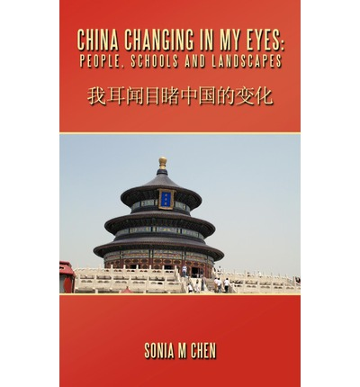 China Changing In My Eyes : People, Schools and Landscapes