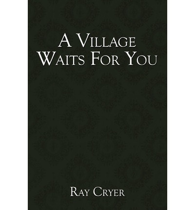 A Village Waits For You
