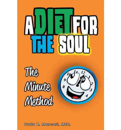A Diet For The Soul : The Minute Method