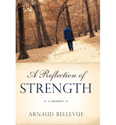 Download del documento E book A Reflection of Strength by Bellevue Arnaud Bellevue 1450211844 PDF CHM