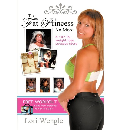 The Fat Princess No More : A 107-Pound Success Story