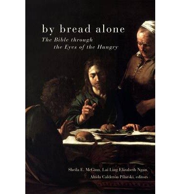 By Bread Alone : The Bible Through the Eyes of the Hungry