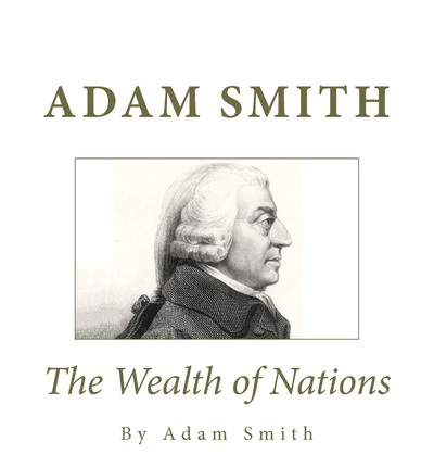 an analysis of the book an inquiry into the nature and causes of the wealth of nations by adam smith The declaration of independence is the easy answer for americans, but many would argue that adam smith's the wealth of nations had a bigger and more global impact on march 9, 1776, an inquiry into the nature and causes of the wealth of nations (commonly referred to as simply the wealth of nations) was first.