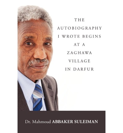 The Autobiography I Wrote Begins at a Zaghawa Village in Darfur