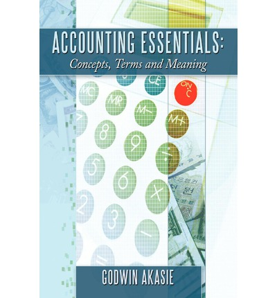 Accounting Essentials : Concepts, Terms and Meaning