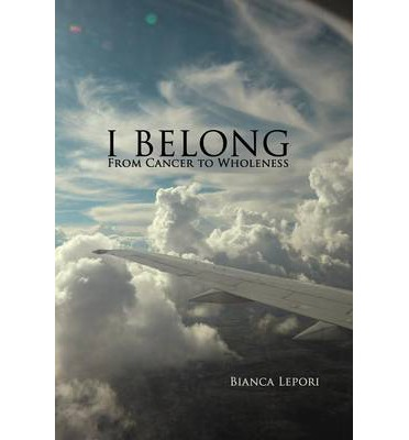 I Belong : From Cancer to Wholeness